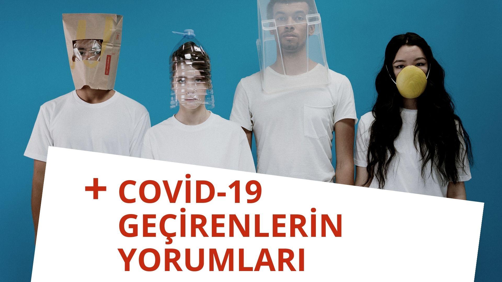 Covid-19 Geçirenlerin Yorumları